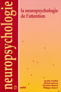 La neuropsychologie de l&#39;attention